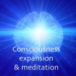 Consciousness expansion and meditation